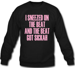 4903ad7c886d0 Beyonce I Sneezed On The Beat And The Beat Got Sickah Crewneck Sweatshirt  ( 35)