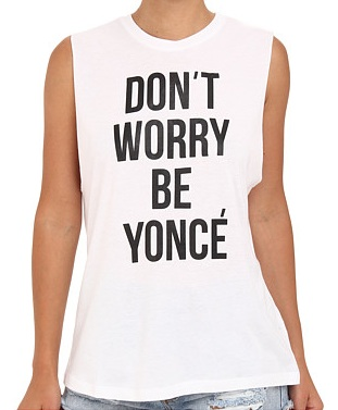 Dont Worry Be Yonce Muscle Tank