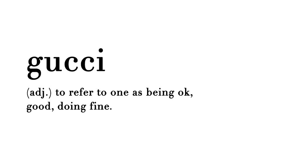 Delightful What Does U0027Gucciu0027 Mean? A Definition U0026 How To Use It In A Sentence
