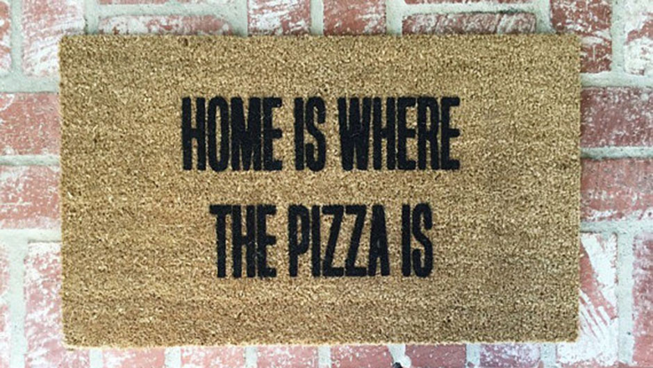 U0027Donu0027t Worry, Be Yonce,u0027 U0027Home Is Where The Pizza Isu0027 And 10 Other Doormats  Weu0027re Loving