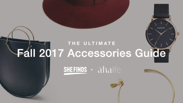 SHEfinds x AHALife: The Ultimate Fall 2017 Accessories Guide